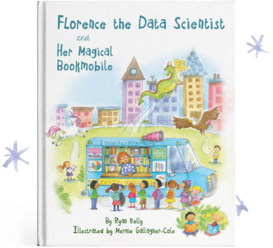 Data Science Children's Book: Florence the Data Scientist and Her Magical Bookmobile, by Domino Data Lab