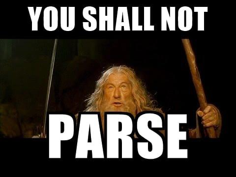 Gandalf you shall not parse