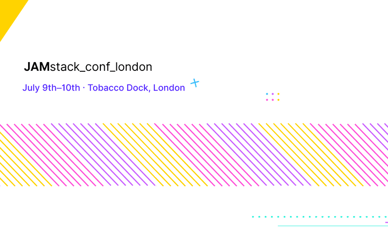 JAMstack Conf London 2019