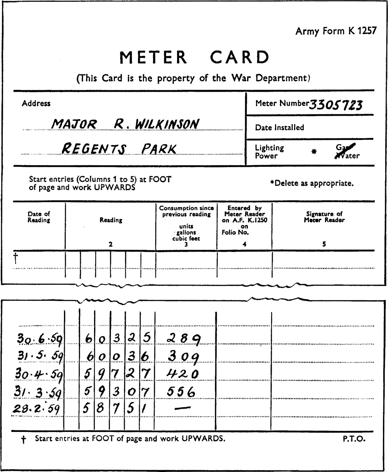 Army Form K 1257. METER CARD. (This Card is the property of the War Department). Address: Major R. Wilkinson, Regents Park. Meter Number: 3305723. Date Installed: blank field. Lighting power or Gas water (crossed out).* \* Delete as appropriate. Start entries (Columns 1 to 5) at FOOT of page and work UPWARDS. Table with 5 columns: Date of Reading, Reading, Consumption since previous reading units gallons cubic feet, Entered by Meter Reader on AF. K.1250 on Folio No., Signature of Meter Reader. Entries are at the bottom of the form. Date: 39.6.59, Reading: 60325, Consumption: 289. Date: 31.5:59, Reading: 60036, Consumption: 309. Date: 30.4:59, Reading: 59727, Consumption: 420. Date: 31.3:59, Reading: 59307, Consumption: 556. Date: 28.2:59, Reading: 58751, Consumption: dash.