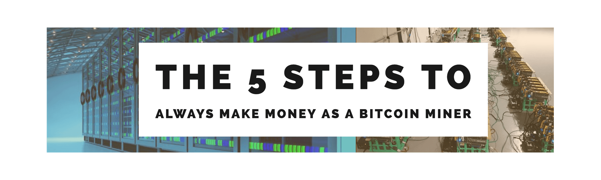 5 Steps To Always Make Money As A Bitcoin Miner