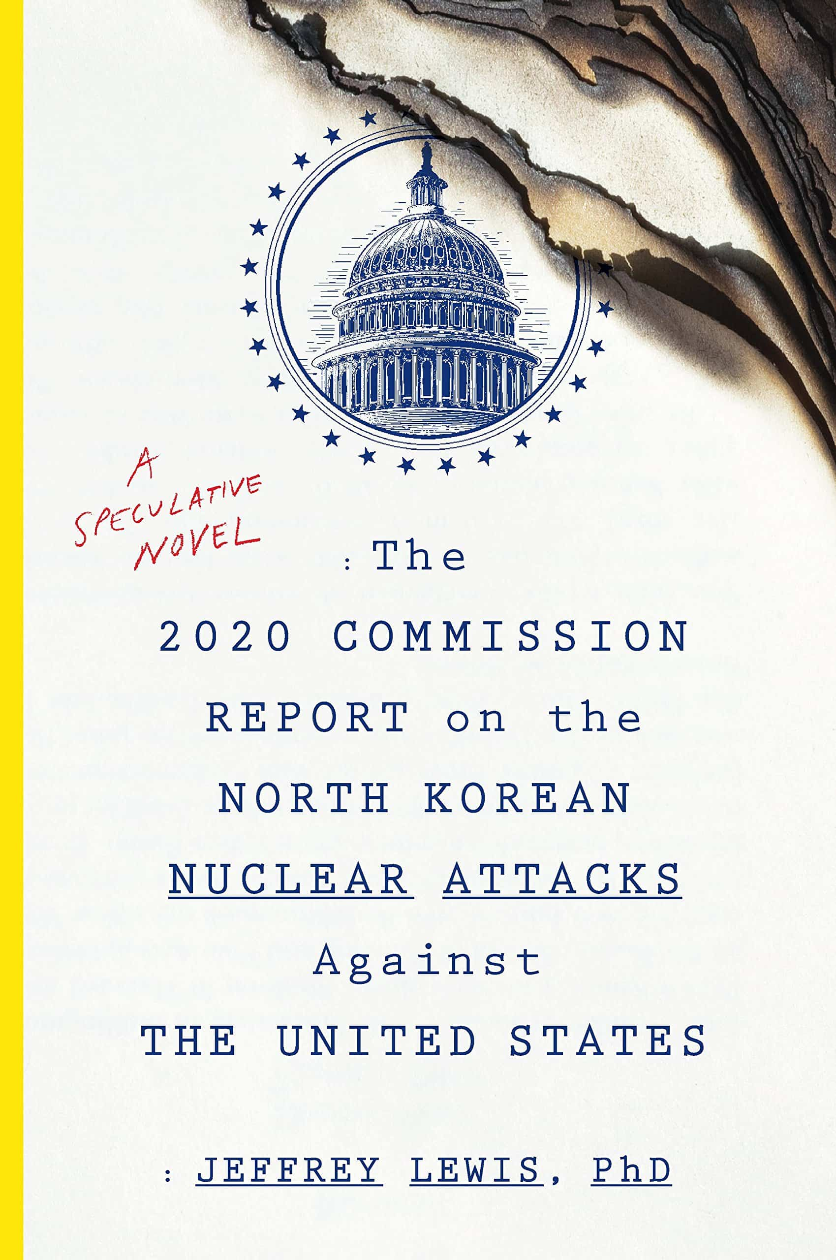 The cover of The 2020 Commission Report on the North Korean Nuclear Attacks Against the United States
