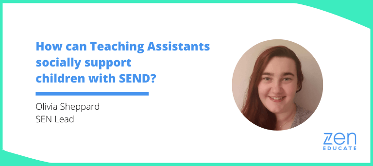 How can Teaching Assistants socially support children with SEND?