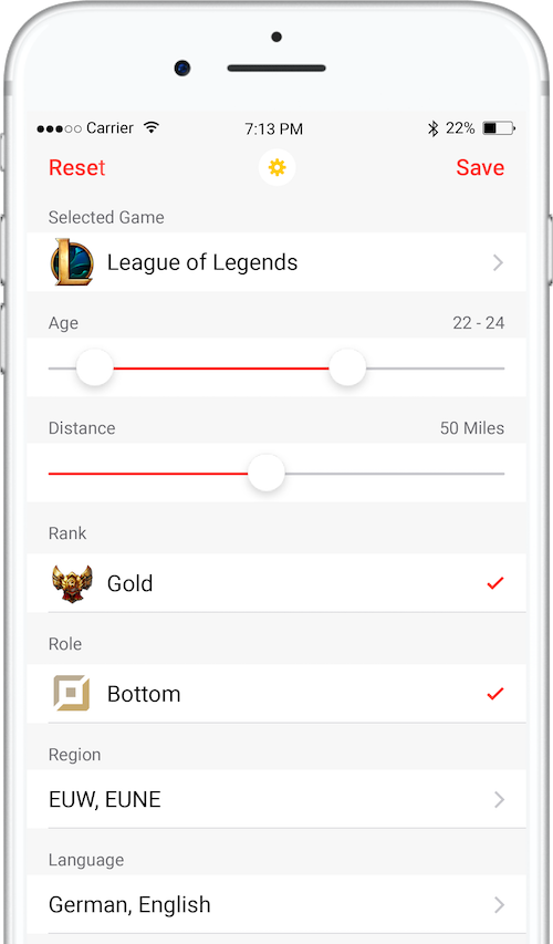 Set Filters. Set personal filters like age, language or location and game specific filters like ranking, role or region to only find players that match your preferences.