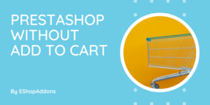 PrestaShop Store Without Add To Cart