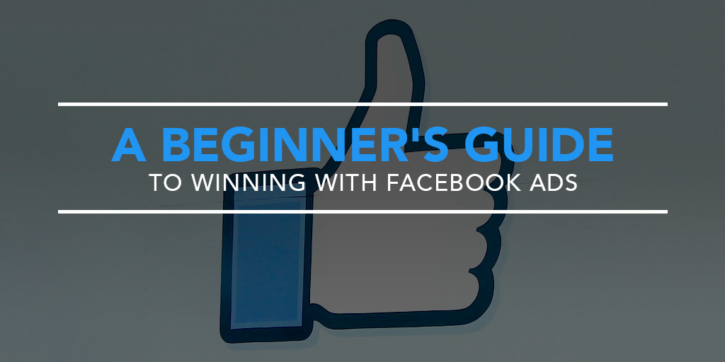 featured_a-beginners-guide-to-winning-with-facebook-ads