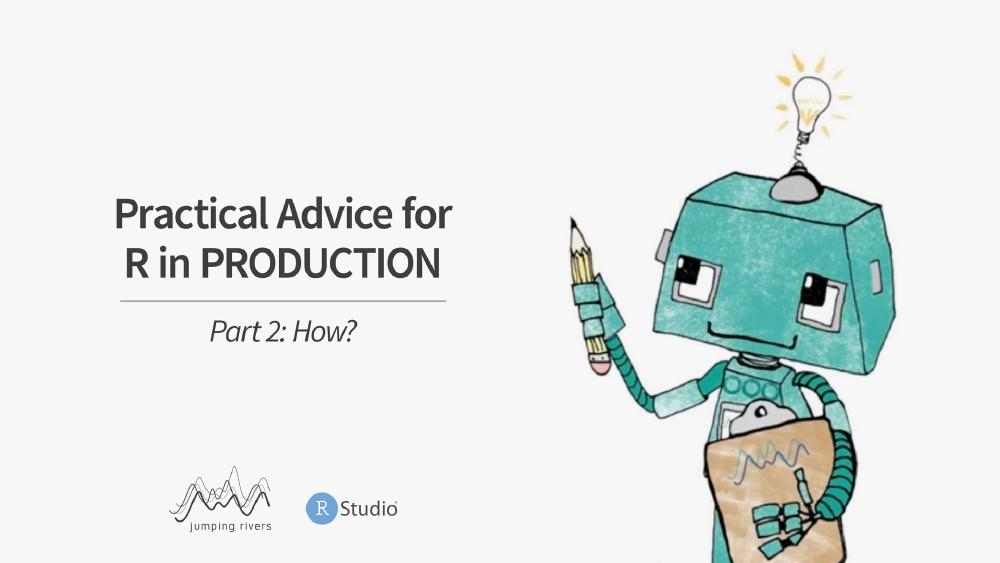 Practical Advice for R in Production, Part 2: How?