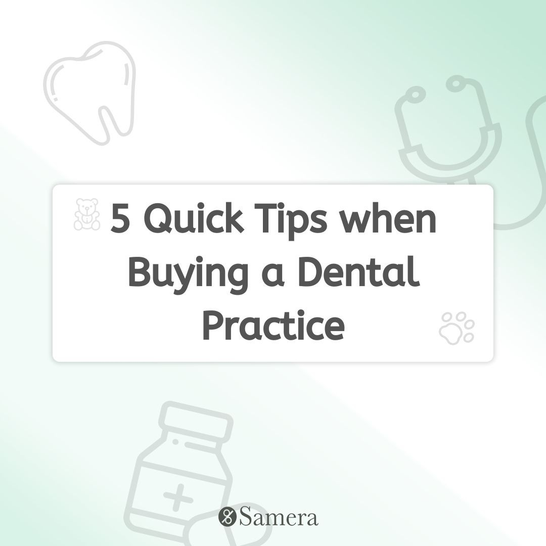 5 Quick Tips when Buying a Dental Practice