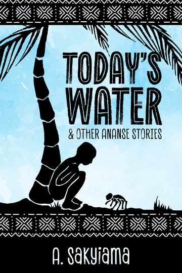 The new ebook cover of Today's Water and Other Ananse Stories features a squatting boy chatting with a spider under a coconut tree.