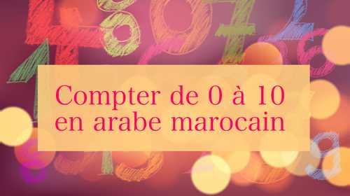 Compter de 0 à 10 en arabe marocain