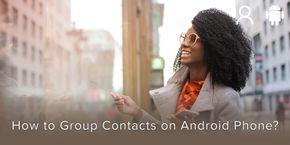 How to Group Contacts on Android Phone
