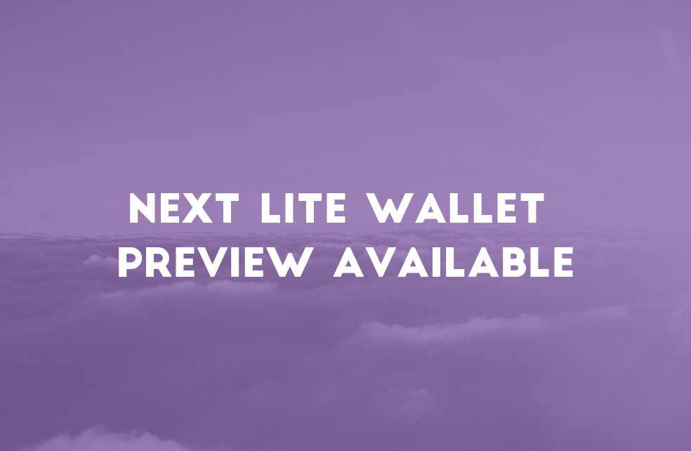 NEXT Lite Wallet Preview Available