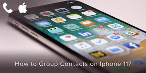 How to Group Contacts on iPhone 11?