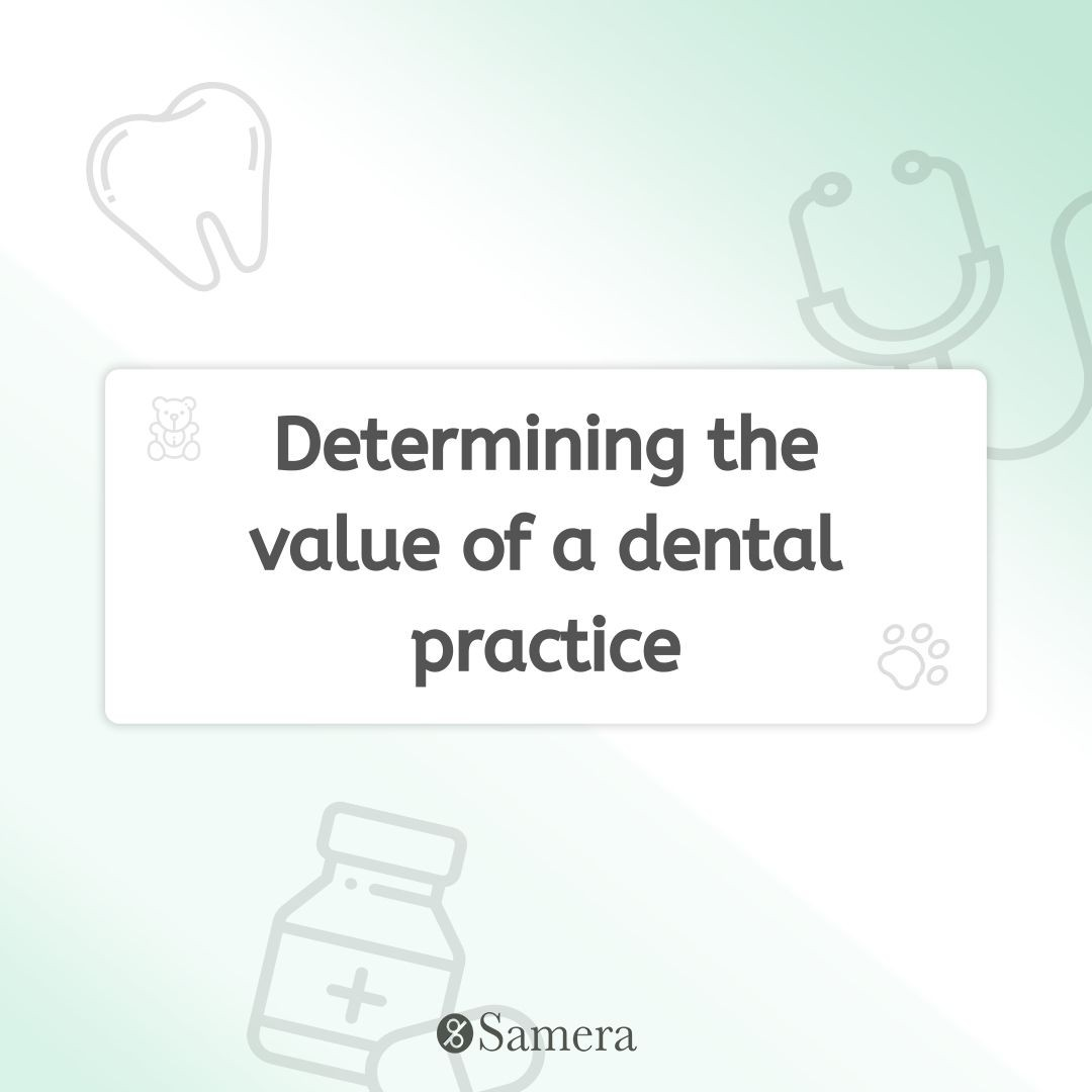Determining the value of a dental practice