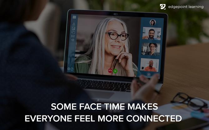 Some face time makes everyone feel more connected