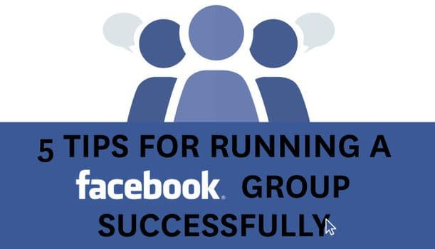 5 Tips for Running a Successful Facebook Group