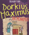 The Diary of Dorkius Maximus in Pompeii by Tim Collins