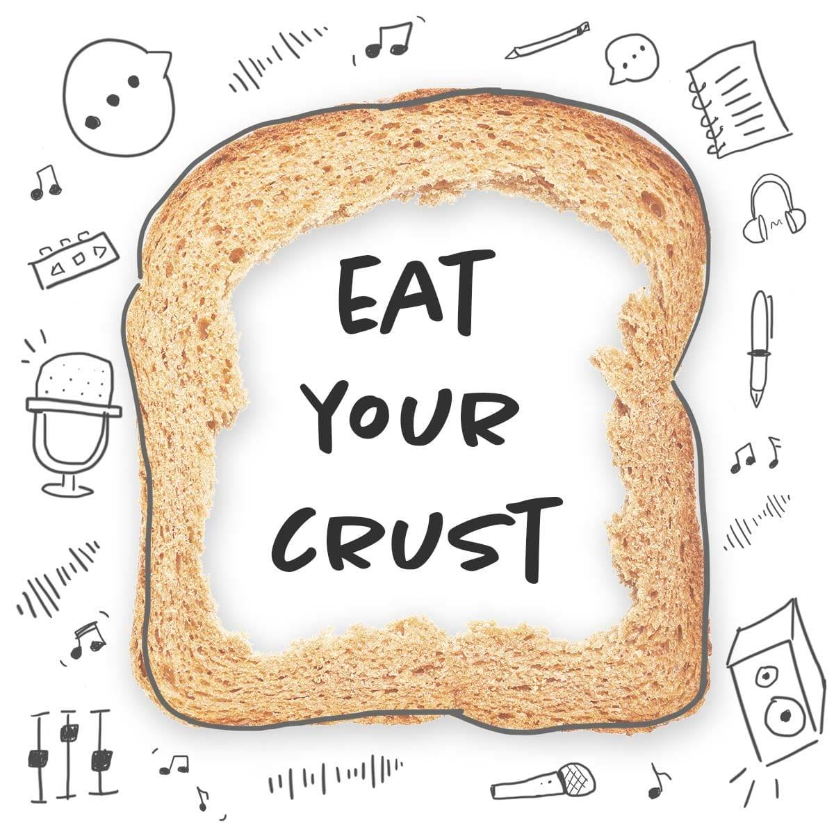 Eat Your Crust Podcast