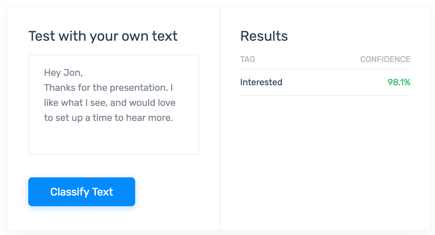 "Email Intent Classifier classifying the text: ""Hey Jon, Thanks for the presentation. I like what I see, and would love to set up a time to hear more."" as ""Interested."""