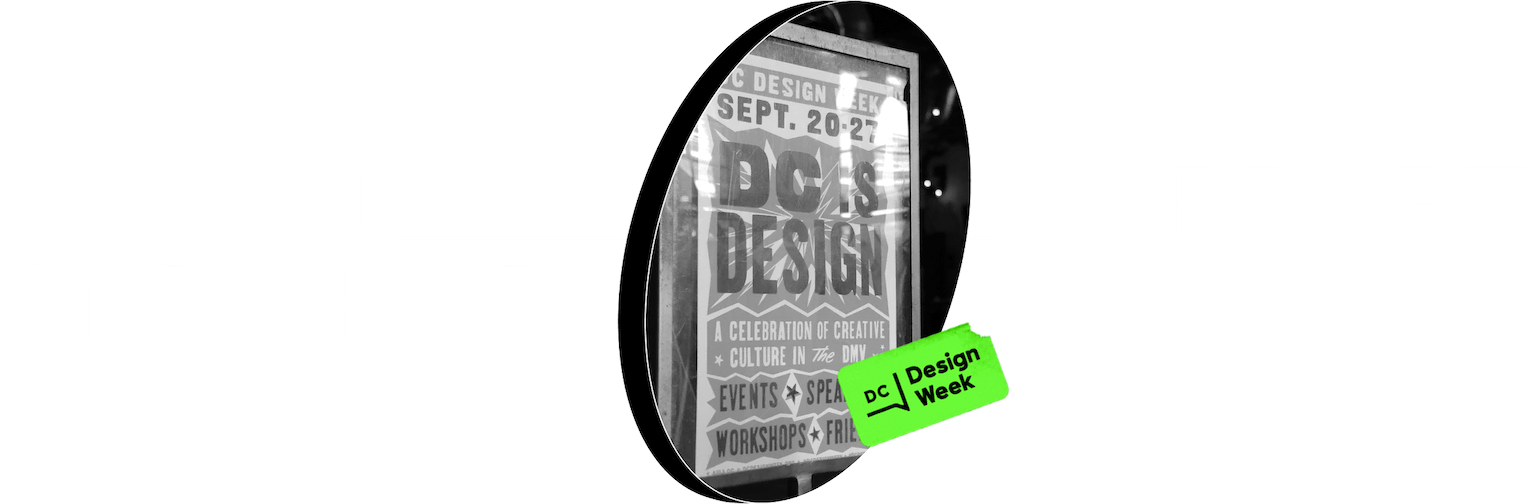 """Black and white photo of DC Design Week event poster"""" & """"DC Design Week logo on bright green background"""