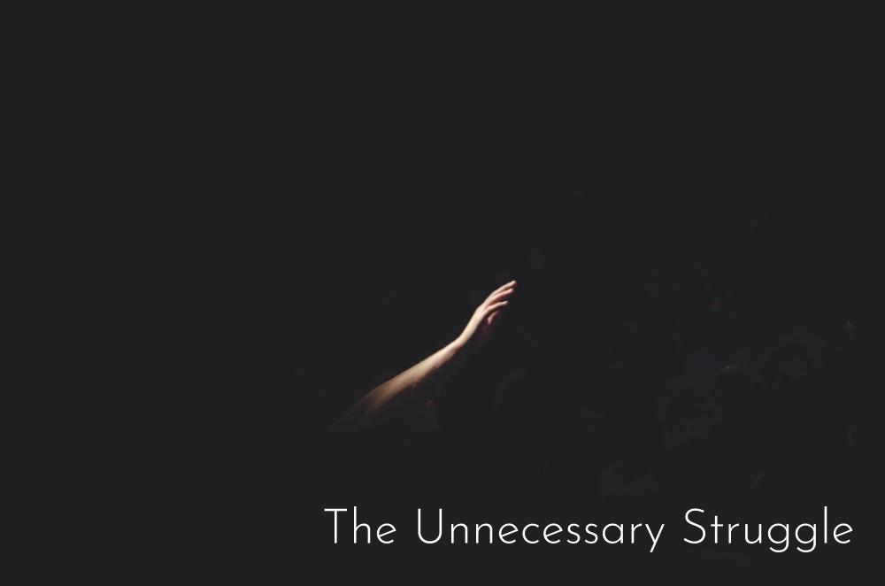 The Unnecessary Struggle