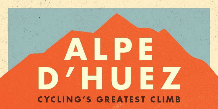 Alpe d'Huez: cycling's greatest climb by Peter Cossins