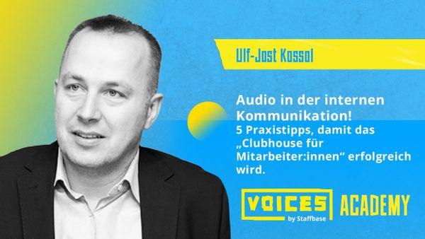 Ulf-Jost Kossol: Audio in der internen Kommunikation!