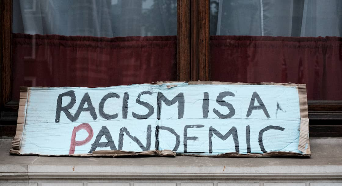 Racism is a pandemic.