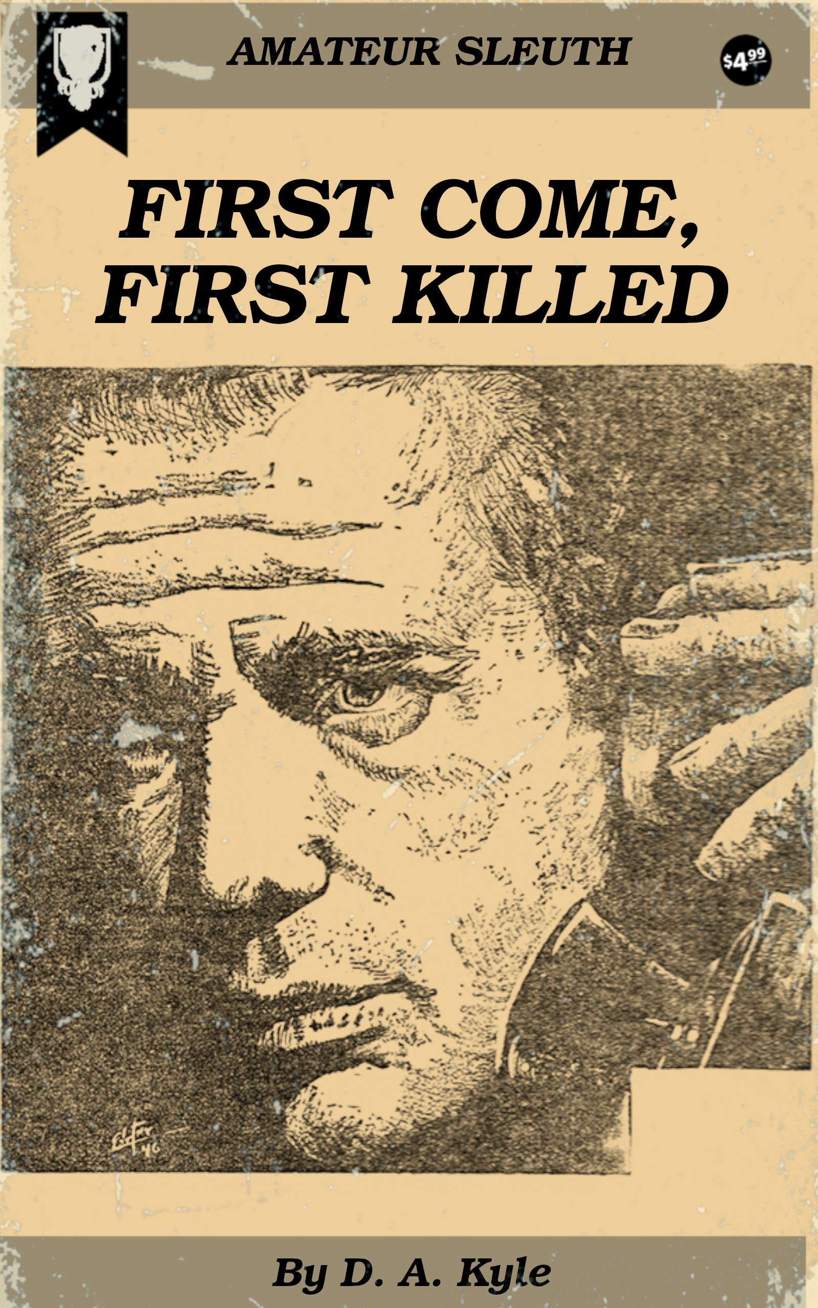 First Come, First Killed by D. A. Kyle