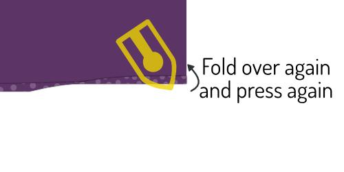 Fold over again, and press again