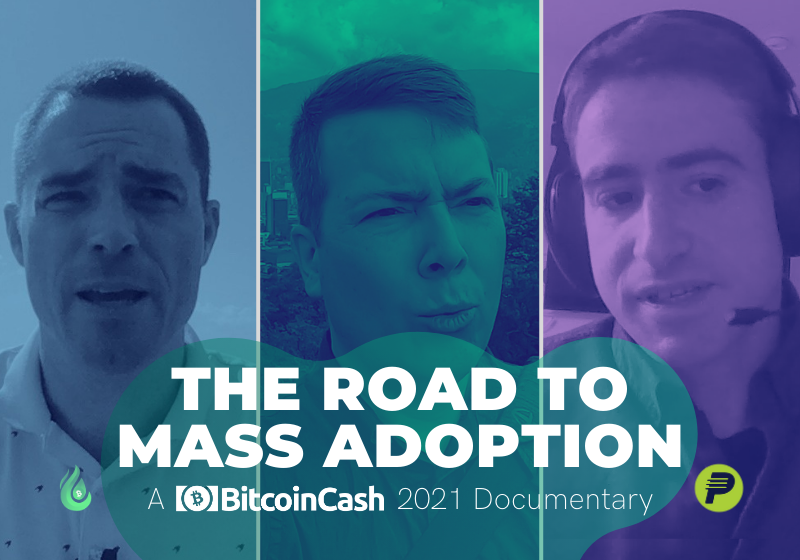 Bitcoin Cash: The Road to Mass Adoption Documentary