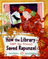 How the library (not the prince) saved Rapunzel by Wendy Meddour