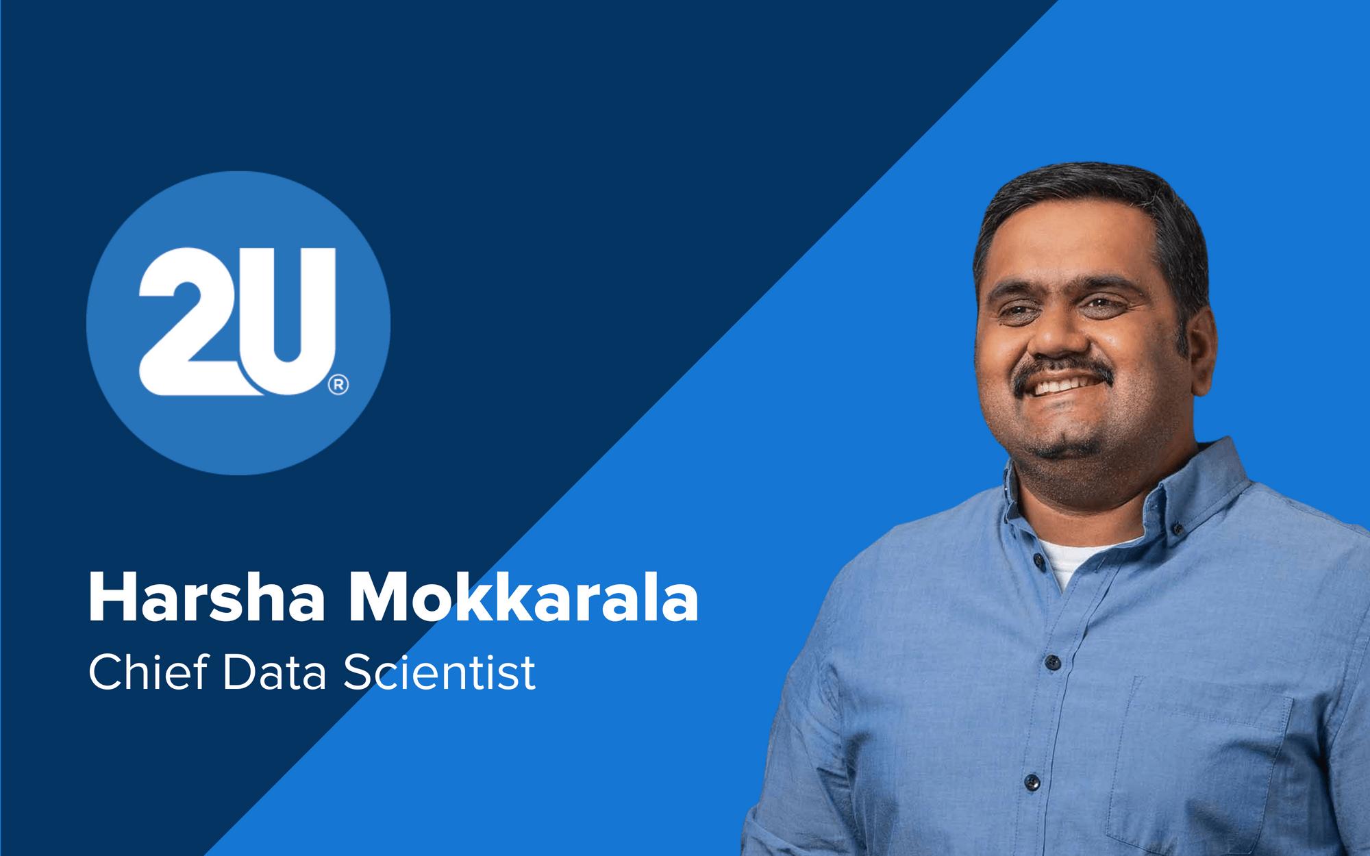 Harsha Mokkarala, Chief Data Scientist