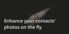 Enhance your contacts' photos on the fly