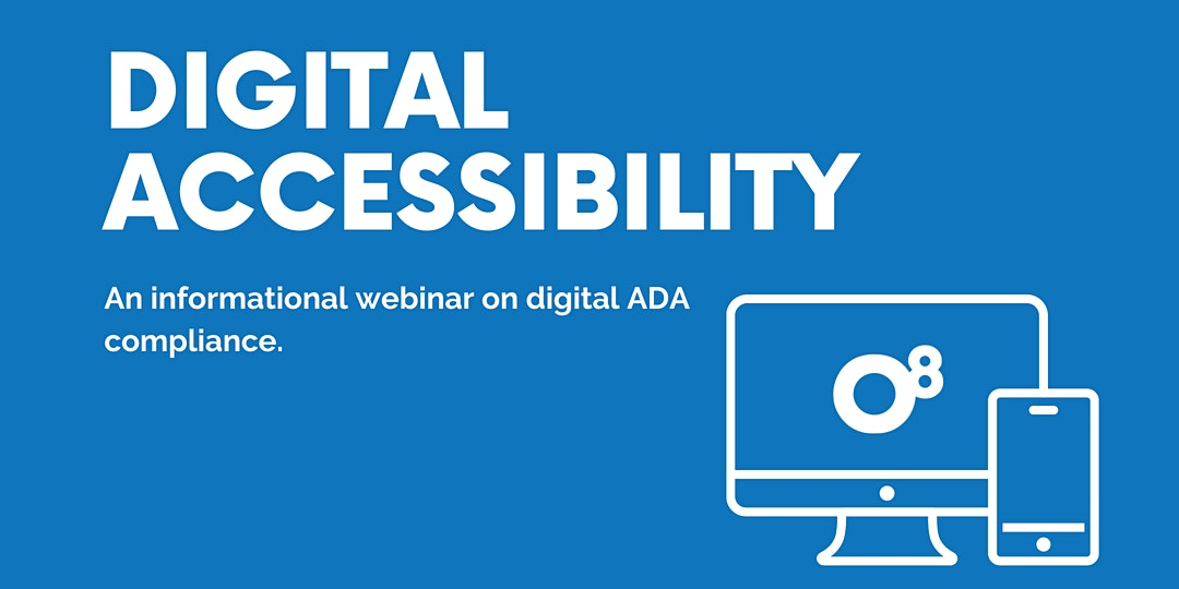 Graphic: Digital Accessibility, An informational webinar on digital ADA compliance, and O8 Agency Logo