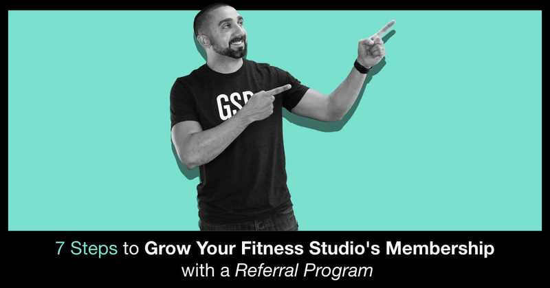 7 Steps to Grow Your Fitness Studio's Membership with a Referral Program