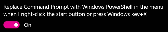 Enable Replace Command Prompt with Windows PowerShell in the menu when I right-click the start button or press Windows key+X