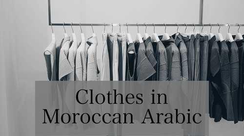 Clothes in Moroccan Arabic