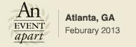 An Event Apart Atlanta, February 18-20, 2013