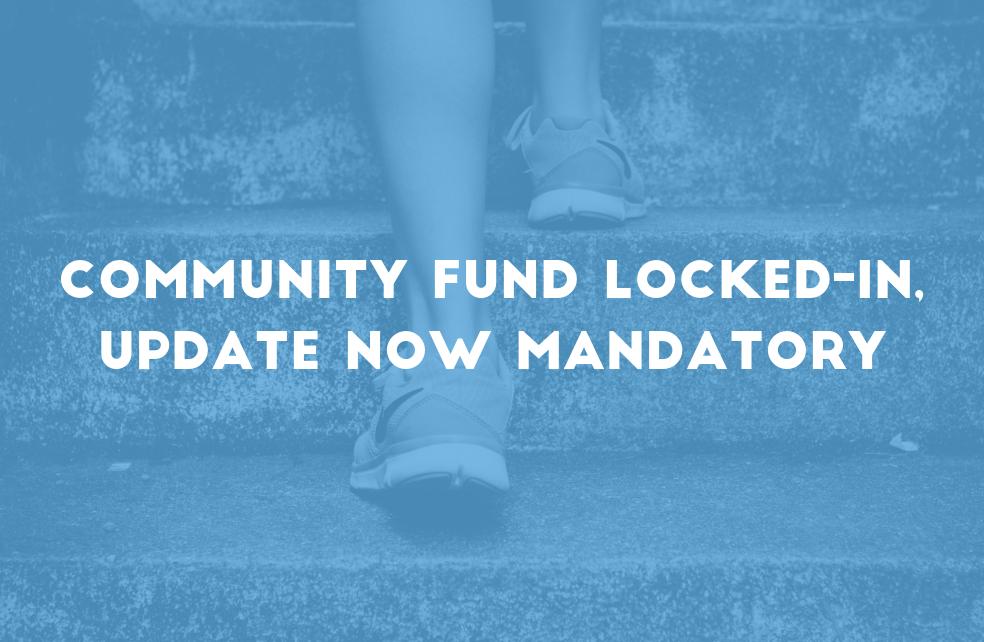 Community Fund Locked-in, Upgrade Now Mandatory