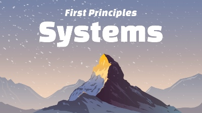 First Principles: Systems