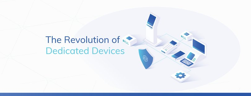 What Are Dedicated Devices and Why Do They Matter?