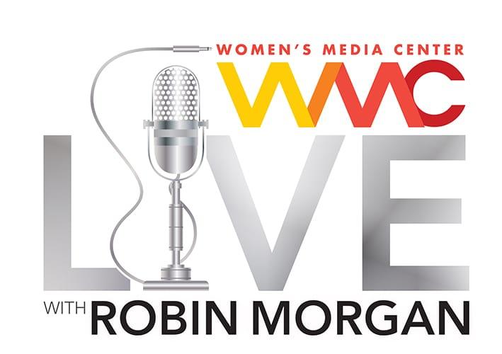 Womens Media Center Live with Robin Morgan