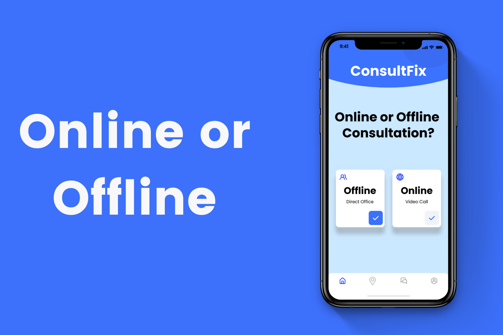 Online or Offline Consultation