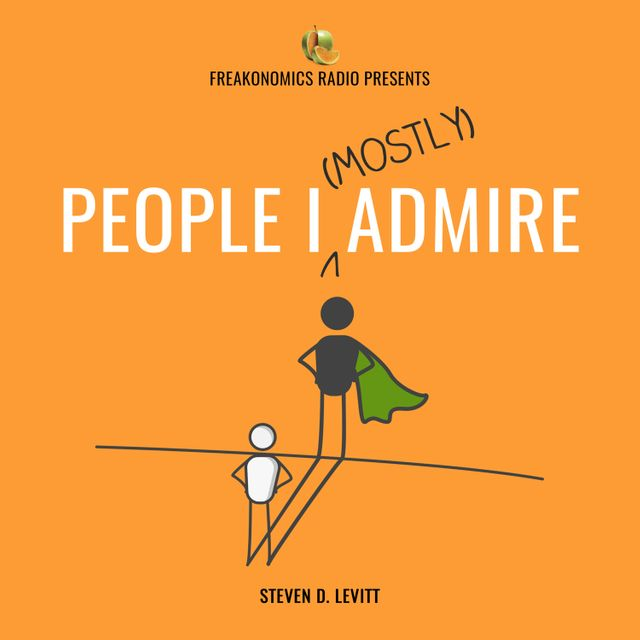 podcast cover of People I (Mostly) Admire by Steve Levitt