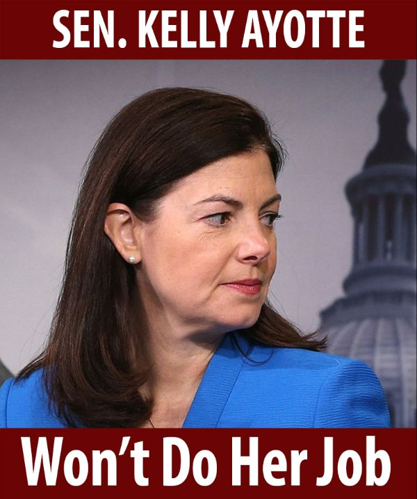 Senator Ayotte won't do her job!