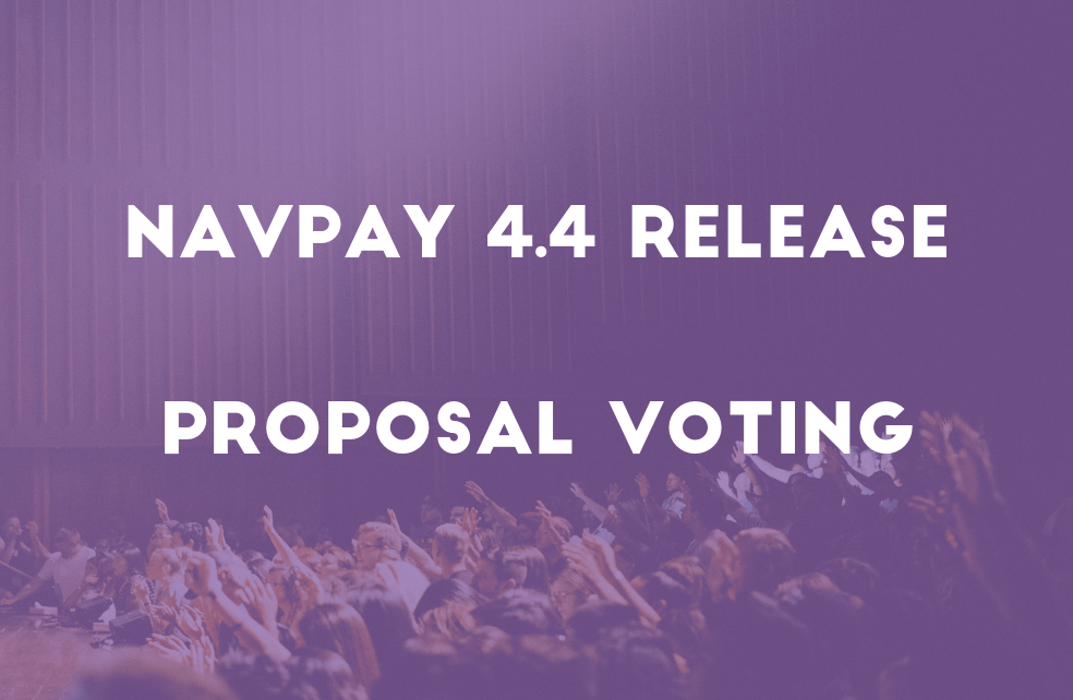 NavPay 4.4.0 released, and proposal voting