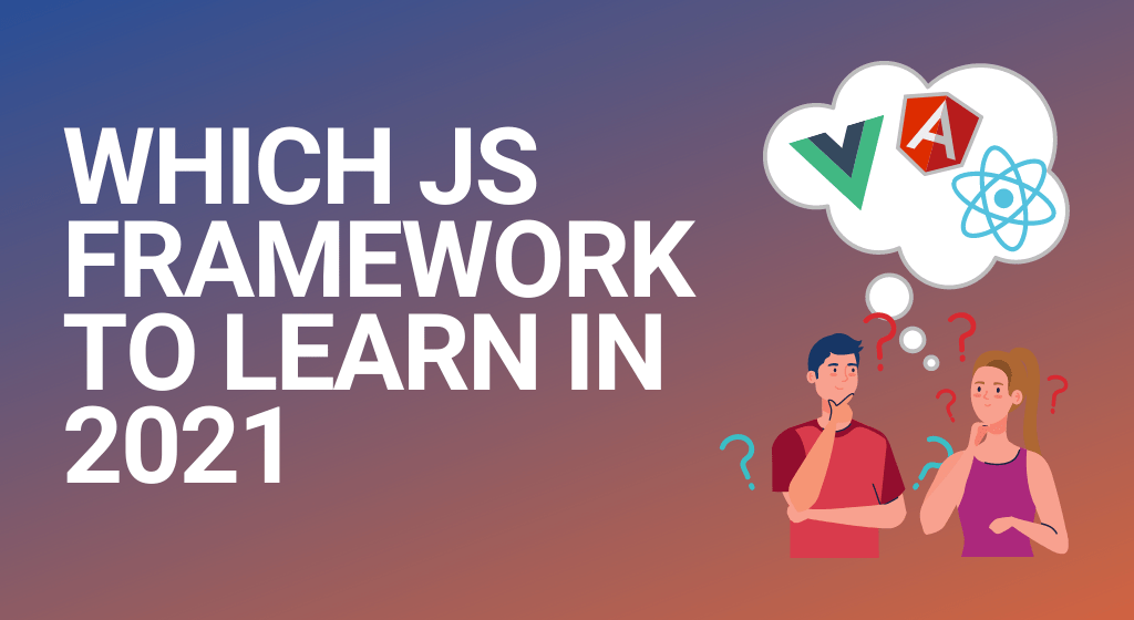 React, Angular and Vue compared, which should you learn in 2021?