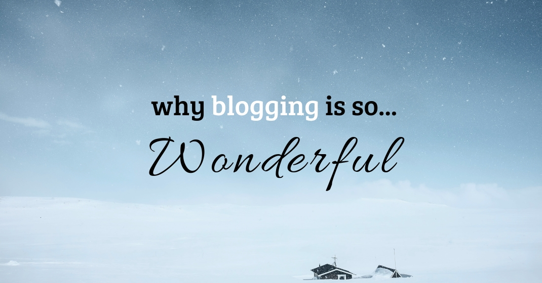 Why blogging is so wonderful!
