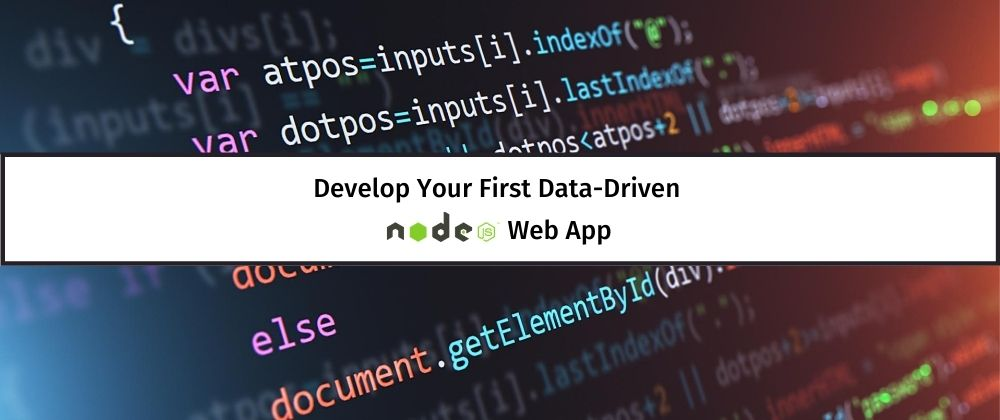Getting to Grips with Databases Part 2 - Develop Your First Data-Driven Node.js Web App